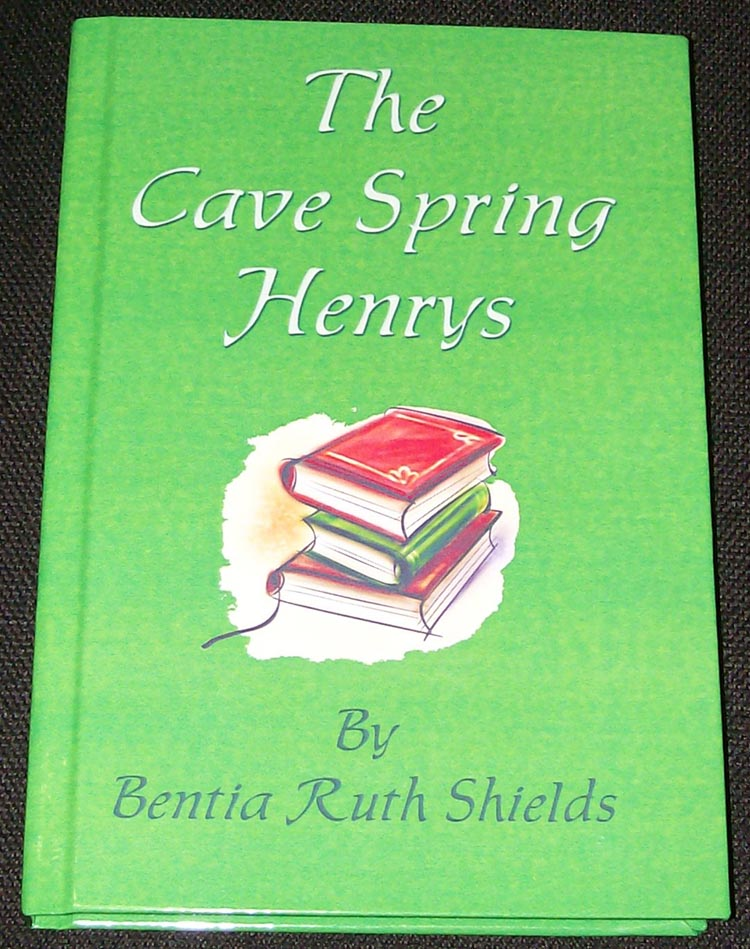 The Cave Spring Henrys, by Benita Shields, reprint 2009