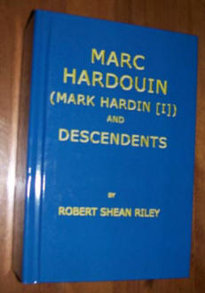 Marc Hardoin (Mark Hardin [I]) and Descendents, by Col. Robert Shean Riley (Ret.)
