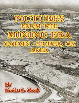 Pictures of the Mining Era Picher - Cardin, Oklahoma Area, by Fredas L. Cook, 2011