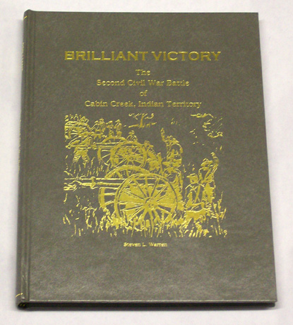 Brilliant Victory: The Second Civil War Battle of Cabin Creek, Indian Territory