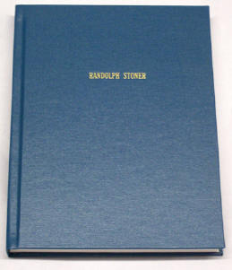 Randolph Stoner Family History and Descendants, by William Curtis Stoner, Jr. and Girtha Lee Boydston Stoner