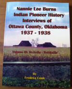 Nannie Lee Burns Indian Pioneer History Interviews of Ottawa County, Oklahoma 1937-1938 Volume 3 McArdle-Robitaille, by Fredrea Hermann-Gregath Cook, 2013