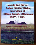 Nannie Lee Burns Indian Pioneer History Interviews of Ottawa County, Oklahoma 1937-1938 Volume 4 Shiffbauer-Zane, by Fredrea Hermann-Gregath Cook, 2013