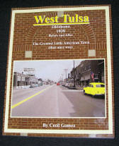 West Tulsa Oklahoma 1939 Before and After The Greatest Little American Town That Once Was, by Cecil Gomez, 2008